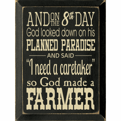 Famous Quotes Sign...And On The 8th Day God Looked Down On His Planned Paradise