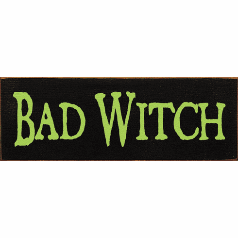 Famous Quotes Sign...Bad Witch