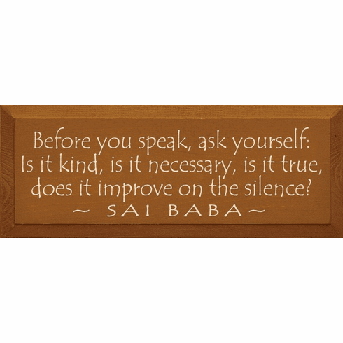 Famous Quotes Sign...Before You Speak, Ask Yourself - Is It Kind, Is It Necessary