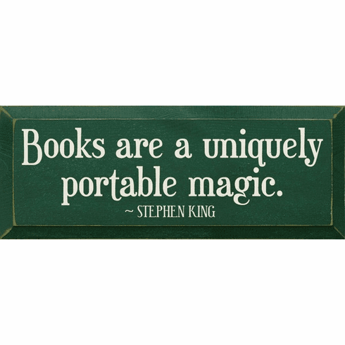 Famous Quotes Sign...Books Are A Uniquely Portable Magic. - Stephen King