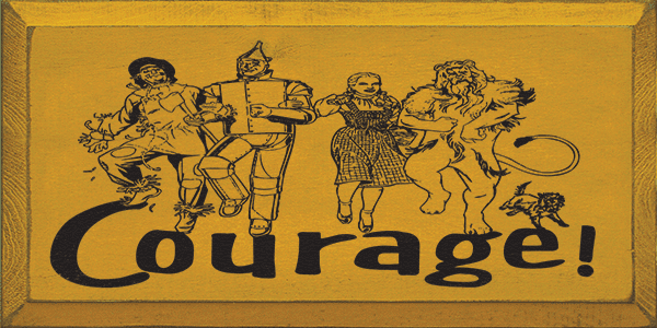 Famous Quotes Sign...Courage (With Wizard Of Oz Characters)