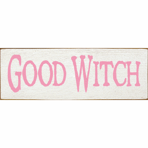 Famous Quotes Sign...Good Witch