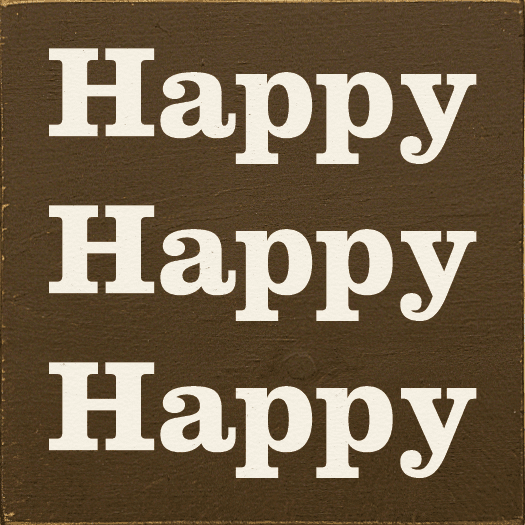Famous Quotes Sign...Happy Happy Happy