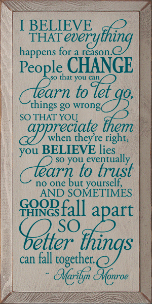 Famous Quotes Sign...I Believe That Everything Happens For A Reason
