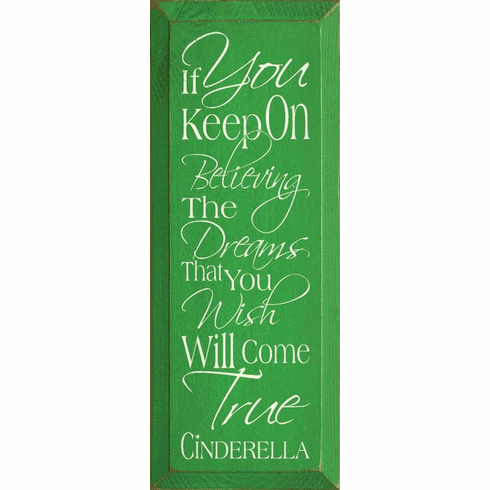 Famous Quotes Sign...If You Keep On Believing The Dreams That You Wish Will Come True