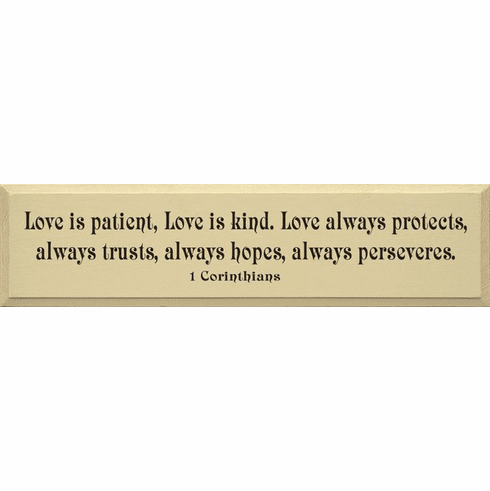 Famous Quotes Sign...Love Is Patient, Love Is Kind Love Always Protects... - 1 Corinthians
