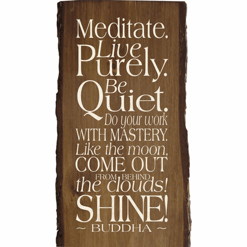 Famous Quotes Sign...Meditate. Live Purely. Be Quiet. Do You Work With Mastery