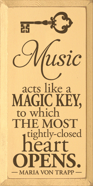 Famous Quotes Sign...Music Acts Like A Magic Key, To Which The Most