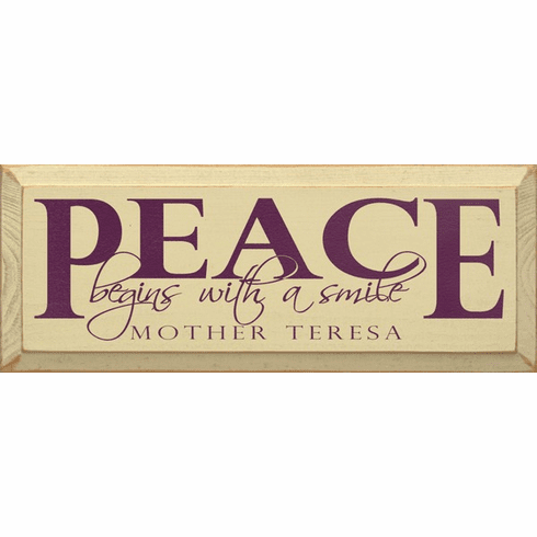 Famous Quotes Sign...Peace Begins With A Smile. ~ Mother Teresa