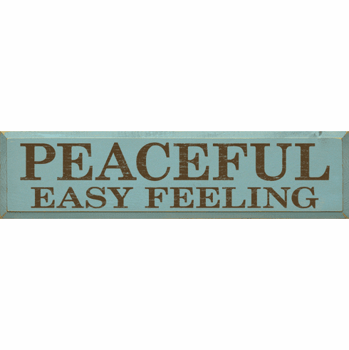Famous Quotes Sign...Peaceful Easy Feeling