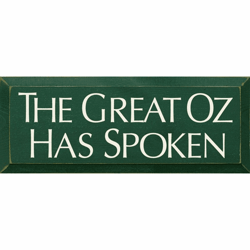 Famous Quotes Sign...The Great Oz Has Spoken
