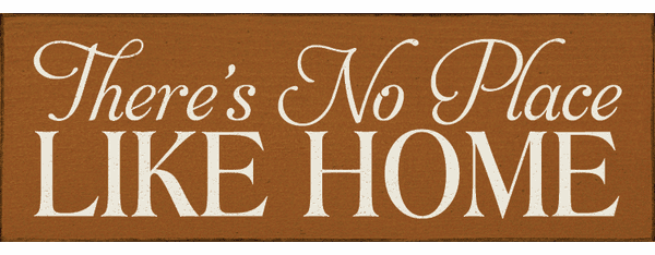 Famous Quotes Sign...There's No Place Like Home (Small)