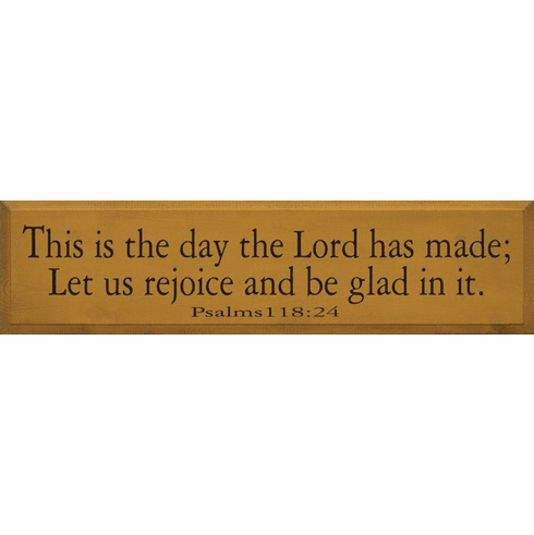 Famous Quotes Sign...This Is The Day The Lord Has Made; Let Us Rejoice... - Psalms 118:24