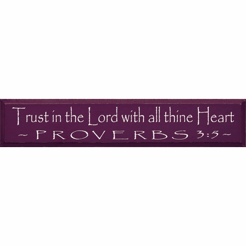 Famous Quotes Sign...Trust In The Lord With All Thine Heart ~ Proverbs 3:5