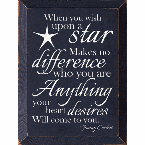 Famous Quotes Sign...When You Wish Upon A Star