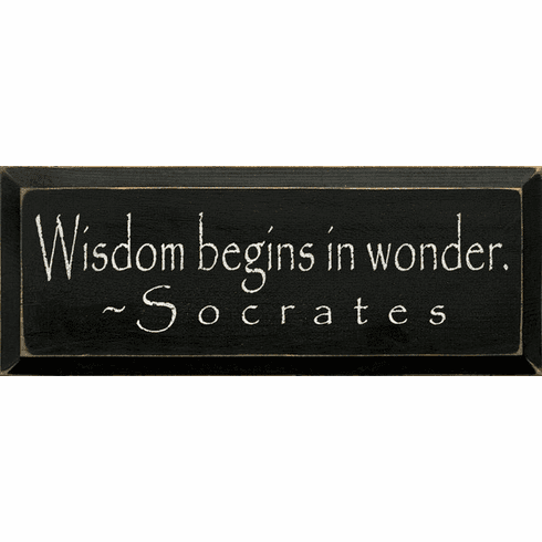 Famous Quotes Sign...Wisdom Begins In Wonder ~ Socrates (Small)