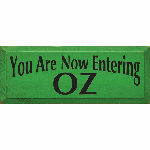 Famous Quotes Sign...You Are Now Entering Oz