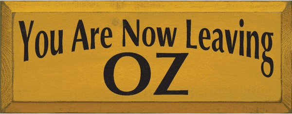 Famous Quotes Sign...You Are Now Leaving Oz