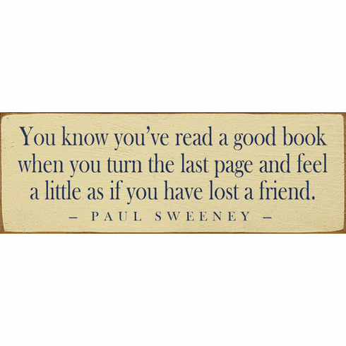 Famous Quotes Sign...You Know You've Read A Good Book When You Turn The Last Page