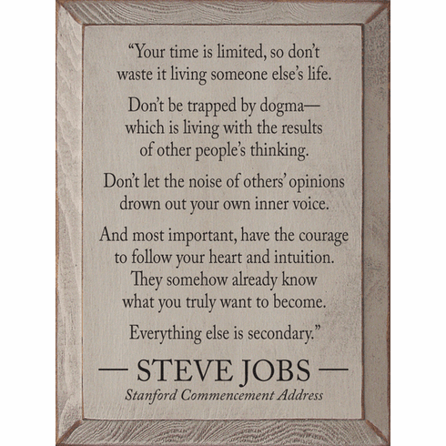 Famous Quotes Sign...Your Time Is Limited, So Don't Waste It...Steve Jobs Quote