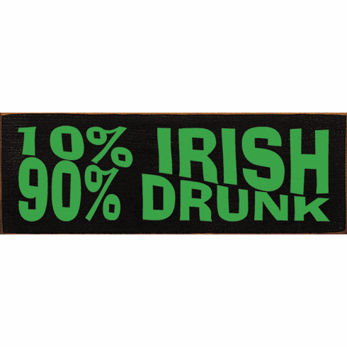 Food & Drink Sign...10% Irish 90% Drunk