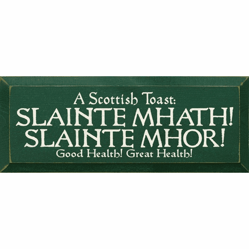 Food & Drink Sign...A Scottish Toast: Slainte Mhath! Slainte Mhor! Good Health