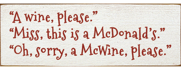 Food & Drink Sign...A Wine Please. This Is A McDonald's. Oh, Sorry, A McWine Please