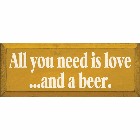 Food & Drink Sign...All You Need Is Love And A Beer