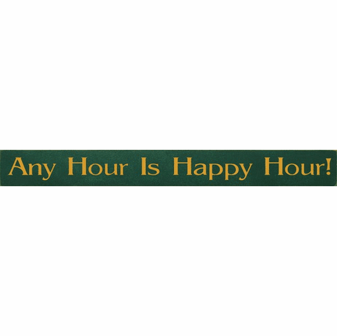 Food & Drink Sign...Any Hour Is Happy Hour