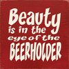 Food & Drink Sign...Beauty Is In The Eye Of The Beerholder (Tile)