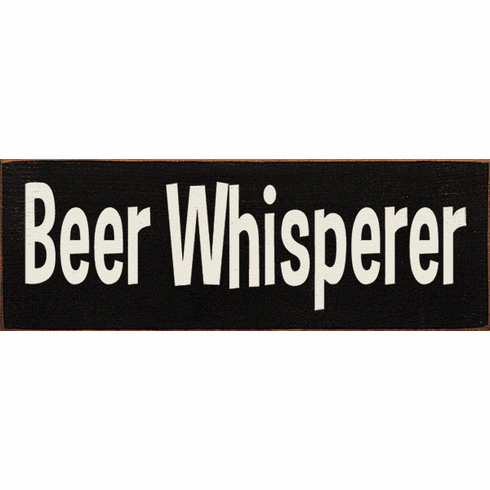 Food & Drink Sign...Beer Whisperer