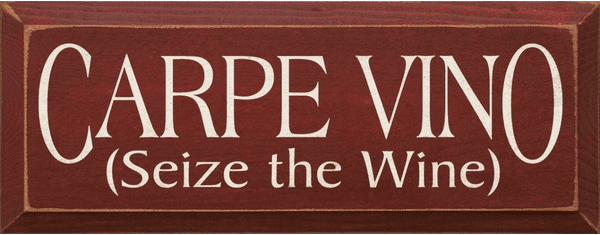 Food & Drink Sign...Carpe Vino (Seize The Wine)
