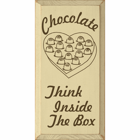 Food & Drink Sign...Chocolate. Think Inside The Box