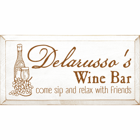 Food & Drink Sign...Custom Name ('s) Wine Bar - Come Sip And Relax With Friends