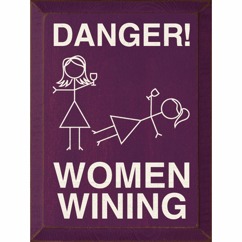 Food & Drink Sign...Danger! Women Wining