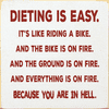 Food & Drink Sign...Dieting Is Easy. It's Like Riding A Bike. And The Bike Is