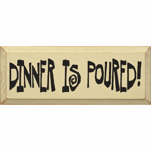 Food & Drink Sign...Dinner Is Poured (Large)