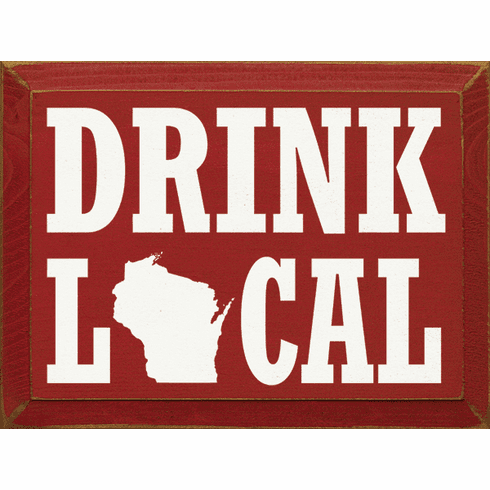 Food & Drink Sign...Drink Local (Personalized State)
