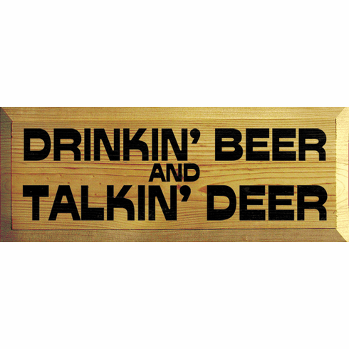 Food & Drink Sign...Drinkin' Beer And Talkin' Deer