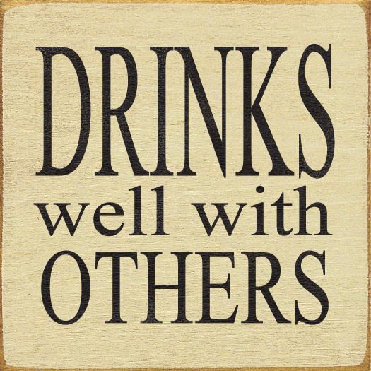 Food & Drink Sign...Drinks Well With Others
