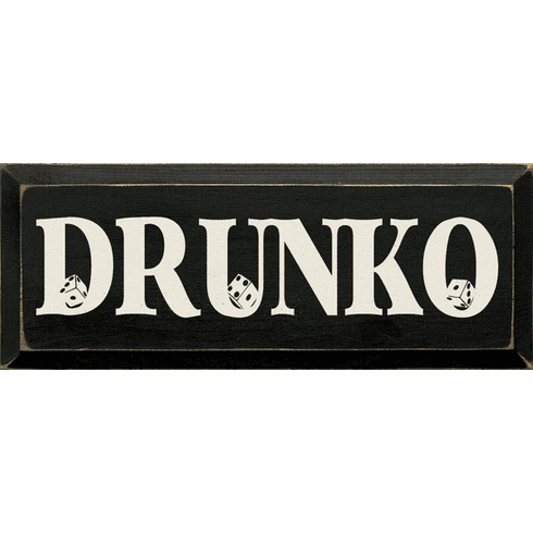 Food & Drink Sign...Drunko