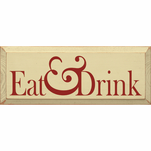 Food & Drink Sign...Eat & Drink