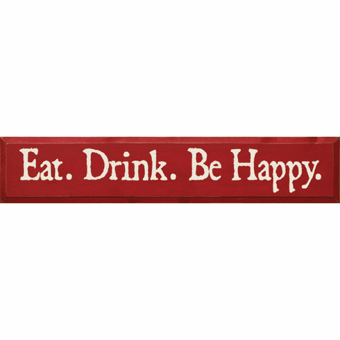 Food & Drink Sign...Eat. Drink. Be Happy