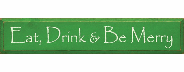 Food & Drink Sign...Eat, Drink, & Be Merry