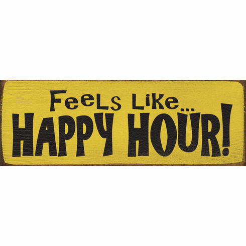 Food & Drink Sign...Feels Like Happy Hour