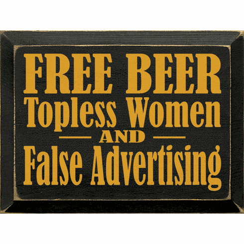 Food & Drink Sign...Free Beer - Topless Women - And False Advertising