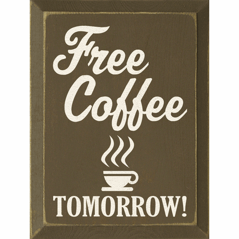 Food & Drink Sign...Free Coffee Tomorrow