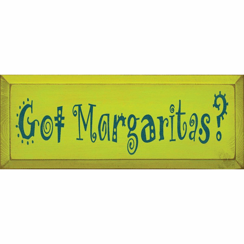 Food & Drink Sign...Got Margaritas