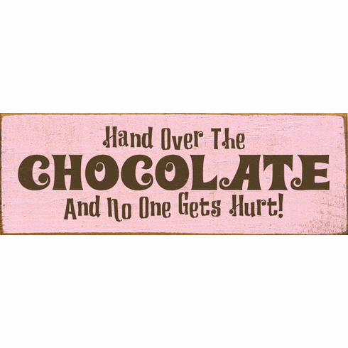 Food & Drink Sign...Hand Over The Chocolate And No One Gets Hurt