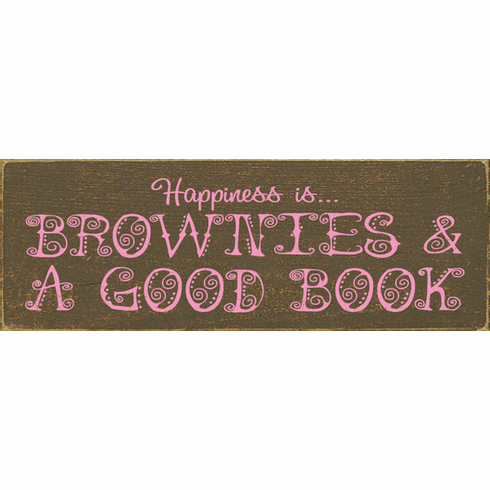 Food & Drink Sign...Happiness Is...Brownies & A Good Book